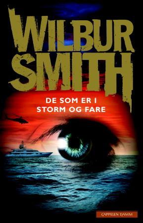 De som er i storm og fare - Wilbur Smith