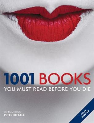 1001 Books You Must Read Before You Die - Cassell Illustrated Peter Boxall