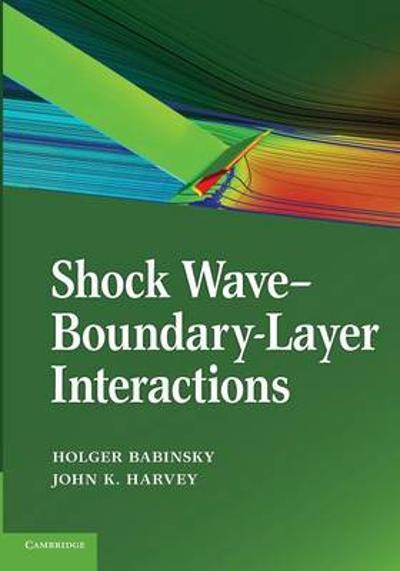 Shock Wave-Boundary-Layer Interactions - Holger Babinsky