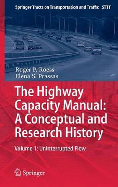 The Highway Capacity Manual: A Conceptual and Research History - Roger P. Roess