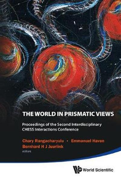 World In Prismatic Views, The - Proceedings Of The Second Interdisciplinary Chess Interactions Conference - Chary Rangacharyulu