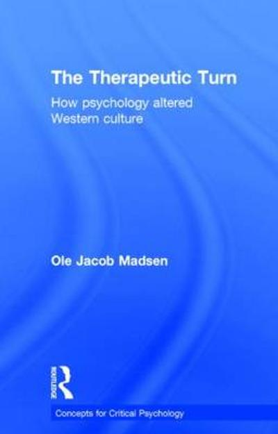 The Therapeutic Turn - Ole Jacob Madsen