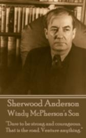 Windy McPherson's Son - Sherwood, Anderson