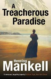 A Treacherous Paradise - Henning Mankell Laurie Thompson
