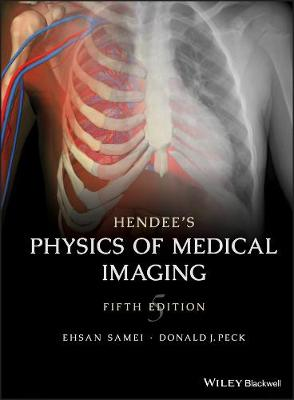 Hendee's Physics of Medical Imaging - Ehsan Samei