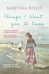 Things I Want You to Know - Martina Reilly