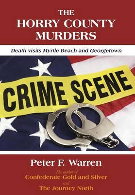 The Horry County Murders - Peter F Warren