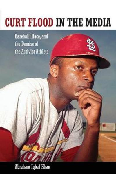 Curt Flood in the Media - Abraham Iqbal Khan