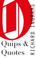 Quips and Quotes - Richard Ingrams