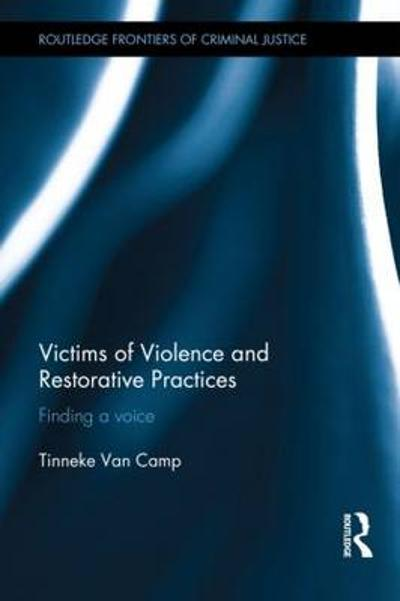 Victims of Violence and Restorative Practices - Tinneke Van Camp
