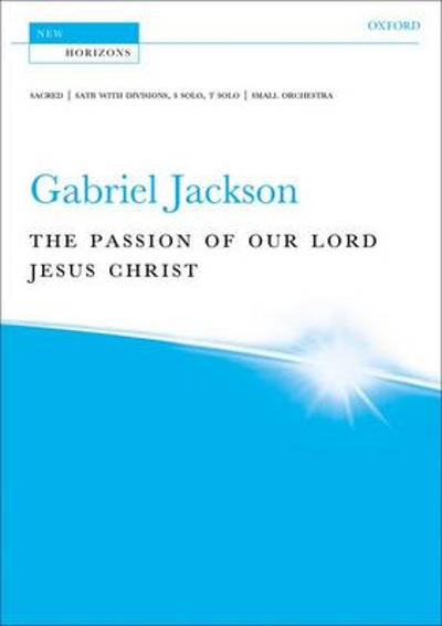 The Passion of our Lord Jesus Christ - Gabriel Jackson