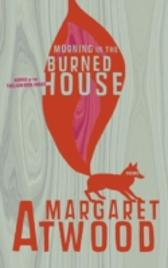 Morning in the Burned House - Margaret Atwood