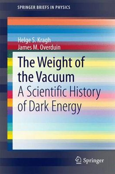 The Weight of the Vacuum - Professor Helge S. Kragh