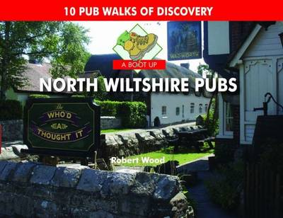 A Boot Up North Wiltshire Pubs - Robert Wood