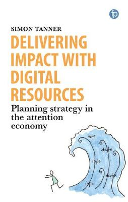 Delivering Impact with Digital Resources - Simon Tanner
