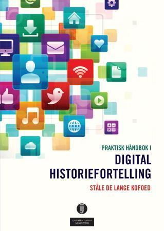 Praktisk håndbok i digital historiefortelling PDF ePub
