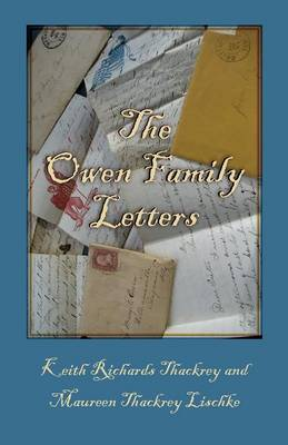 The Owen Family Letters - Keith Richards Thackrey