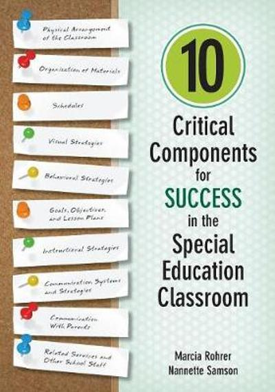 10 Critical Components for Success in the Special Education Classroom - Marcia W. Rohrer