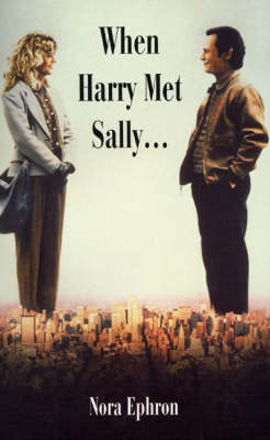When Harry Met Sally - Nora Ephron