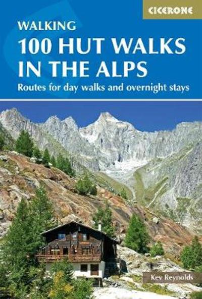 100 Hut Walks in the Alps - Kev Reynolds