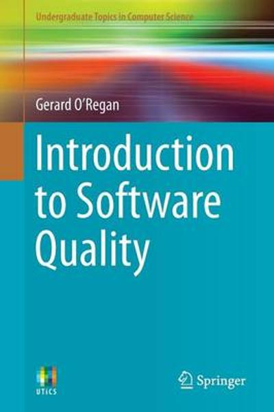 Introduction to Software Quality - Gerard O'Regan