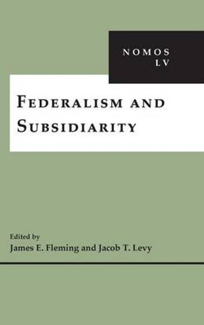 Federalism and Subsidiarity - James E. Fleming