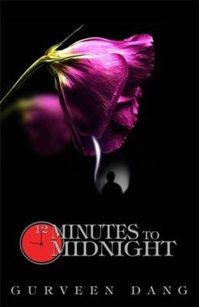 12 Minutes to Midnight - Gurveen Dang