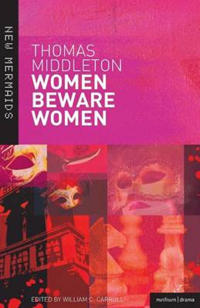 """Women Beware Women"" - Thomas Middleton"