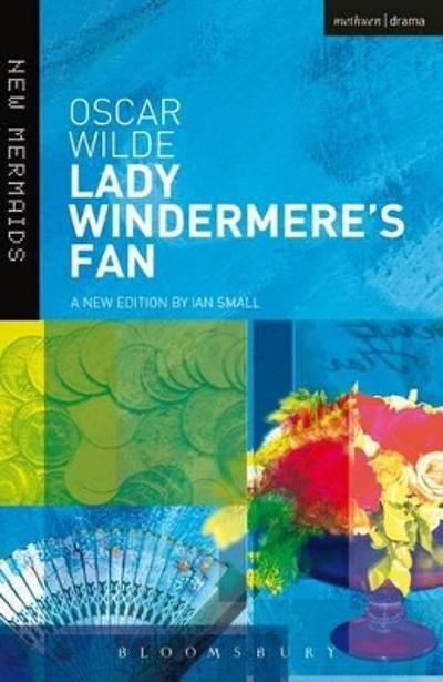 """Lady Windermere's Fan"" - Oscar Wilde"