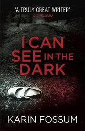 I Can See in the Dark - Karin Fossum  James Anderson