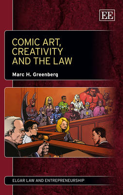 Comic Art, Creativity and the Law - Marc H. Greenberg