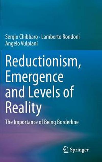 Reductionism, Emergence and Levels of Reality - Sergio Chibbaro