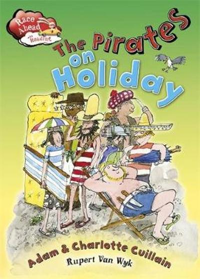 Race Ahead With Reading: The Pirates on Holiday - Adam and Charlotte Guillain