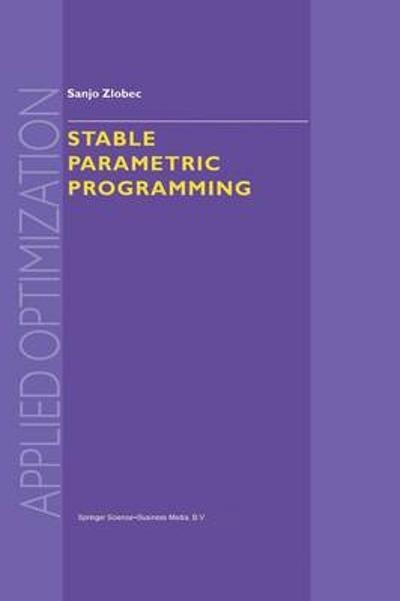 Stable Parametric Programming - S. Zlobec