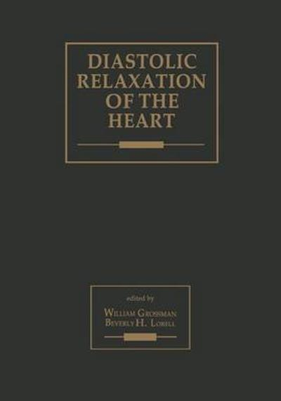 Diastolic Relaxation of the Heart - William Grossman