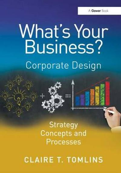 What's Your Business? - Claire T. Tomlins