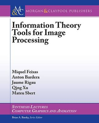 Information Theory Tools for Image Processing - Miquel Feixas