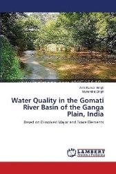 Water Quality in the Gomati River Basin of the Ganga Plain, India - Amit Kumar Singh Munendra Singh