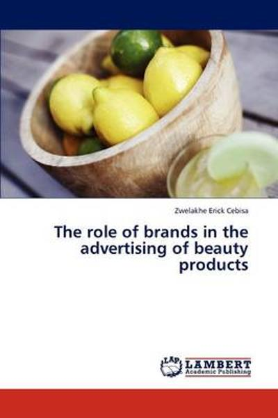 The Role of Brands in the Advertising of Beauty Products - Zwelakhe Erick Cebisa