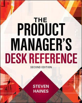 The Product Manager's Desk Reference 2E - Steven Haines