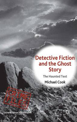 Detective Fiction and the Ghost Story - M. Cook