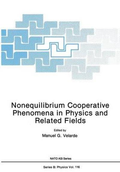 Nonequilibrium Cooperative Phenomena in Physics and Related Fields - M. G. Velarde