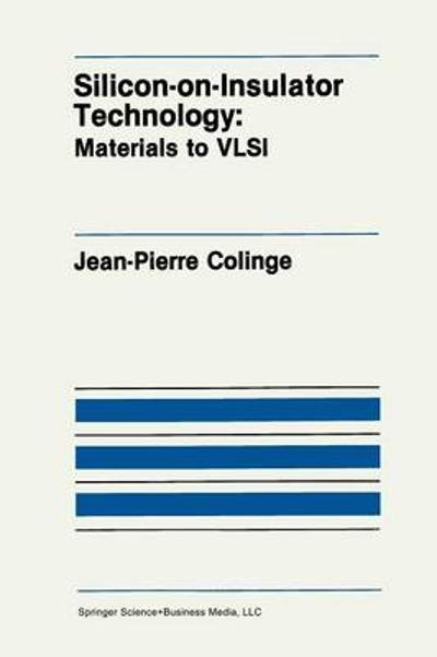 Silicon-on-Insulator Technology - J. P. Colinge