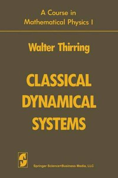 Classical Dynamical Systems - Walter Thirring
