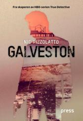 Galveston - Nic Pizzolatto Guro Dimmen