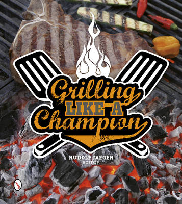 Grilling Like a Champion - Rudolf Jaeger