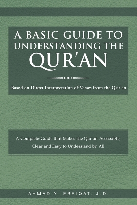 A Basic Guide to Understanding the Qur'an - Ahmad Ereiqat