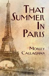 That Summer in Paris - Morley Callaghan