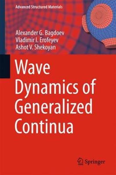 Wave Dynamics of Generalized Continua - Alexander G. Bagdoev