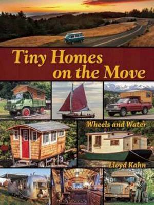 Tiny Homes on the Move - Lloyd Kahn